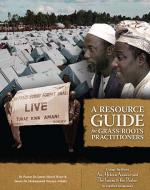 Illustrated Resource Guide for Grass-roots Practitioners authored by Imam Ashafa and Pastor James and edited by Alan Channer, to accompany use of An African Answer and The Imam and the Pastor